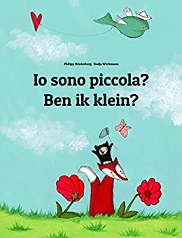 Io sono piccola? Ben ik klein?: Libro illustrato per bambini: italiano-olandese (Edizione bilingue) (Italian Edition) by [Winterberg, Philipp]
