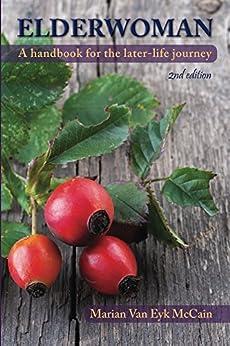 Elderwoman: A handbook for the later-life journey by [McCain, Marian Van Eyk]
