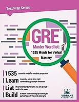 GRE Master Wordlist: 1535 Words for Verbal Mastery (Test Prep Series)