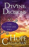 Divine Decisions: A Divine Cozy Mystery (Divine Christian Cozy Mysteries Series)