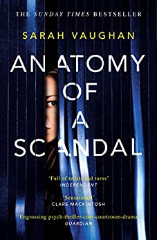 Anatomy of a Scandal: The Sunday Times bestseller everyone is talking about by [Vaughan, Sarah]