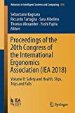 Proceedings of the 20th Congress of the International Ergonomics Association (IEA 2018): Volume II: Safety and Health  Slips  Trips and Falls (Advances in Intelligent Systems and Computing)