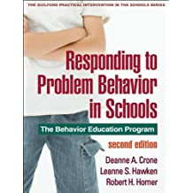 Responding to Problem Behavior in Schools, Second Edition: The Behavior Education Program (The Guilford Practical Intervention in the Schools Series)