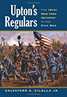 Upton's Regulars: The 121st New York Infantry in the Civil War (Modern War Studies)
