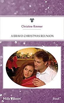 A Bravo Christmas Reunion (Bravo Family Ties Book 8) by [Rimmer, Christine]