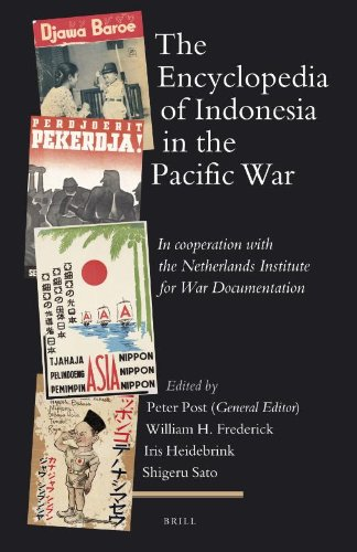 The Encyclopedia of Indonesia in the Pacific War: In Cooperation with the Netherlands Institute for War Documentation (HANDBOOK OF ORIENTAL STUDIES/HANDBUCH DER ORIENTALISTIK)
