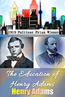 The Education of Henry Adams (Great Classics)