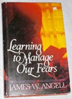 Learning to manage our fears