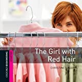 The Girl with Red Hair: 250 Headwords (Oxford Bookworms ELT)