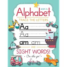 Trace Letters Of The Alphabet and Sight Words (On The Go): Preschool Practice Handwriting Workbook: