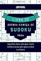 Livro de quebra-cabeças de Sudoku para aqueles dias em que você coloca seus pés para cima e relaxa
