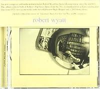 Solar Flares Burn For You by Robert Wyatt (2003-09-16)