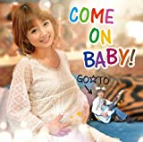 COME ON BABY! / GO☆TO(フットボールアワー後藤)