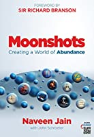 Moonshots: Creating a World of Abundance