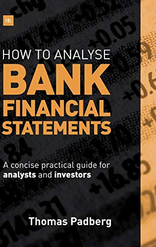 Download How to Analyze Bank Financial Statements: A Concise Practical Guide for Analysts and Investors 0857195182