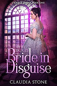 The Duke's Bride in Disguise (Fairfax Twins Book 1) by [Stone, Claudia]