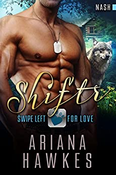 Shiftr: Swipe Left For Love (Nash): BBW Wolf Shifter Romance (Hope Valley BBW Dating App Romance Book 10) by [Hawkes, Ariana]