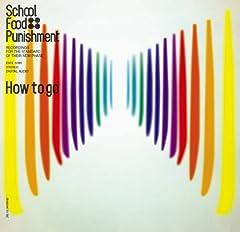 School Food Punishment「How to go」のCDジャケット