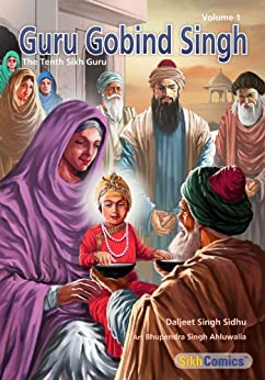 Guru Gobind Singh, The Tenth Sikh Guru, Volume 1 (Sikh Comics for Children & Adults Book 10) by [Sidhu, Daljeet Singh]