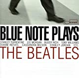 Blue Note Plays Beatles