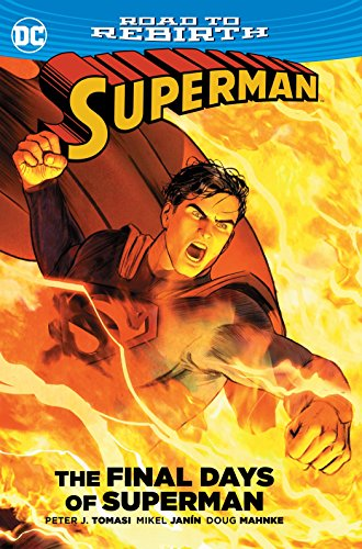 Download Superman: The Final Days of Superman (Superman: DC Road to Rebirth) 1401269141
