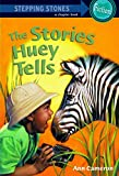 The Stories Huey Tells (A Stepping Stone Book(TM))
