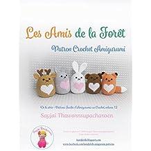 Les Amis de la Forêt: Patron Crochet Amigurumi (Patrons Faciles d'Amigurumis au Crochet t. 12) (French Edition)