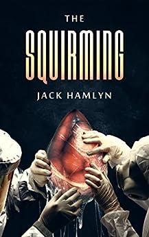 The Squirming by [Hamlyn, Jack]