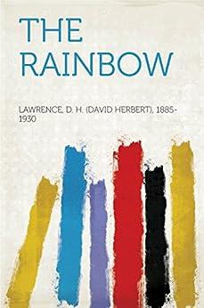 [Lawrence, D. H. (David Herbert), 1885-1930]のThe Rainbow (English Edition)