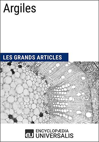 Argiles: Les Grands Articles d'Universalis (French Edition)