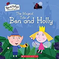 The Magical Tale of Ben and Holly (Ben & Holly's Little Kingdom)