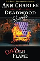 Cold Flame: Deadwood Shorts