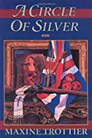 A Circle of Silver (Circle of Silver Chronicles)