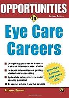 Opportunities in Eye Care Careers (Opportunities in…Series)
