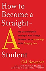 How to Become a Straight-A Student: The Unconventional Strategies Real College Students Use to Score High While Studying Less (English Edition)