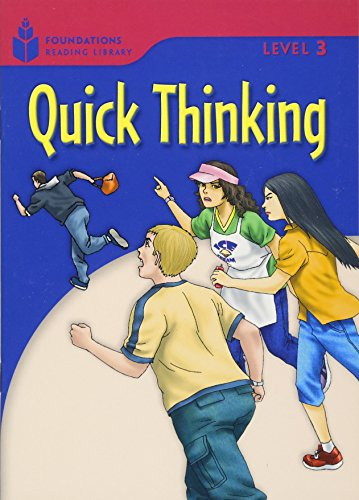 Quick Thinking (Foundations Reading Library, Level 3)の詳細を見る