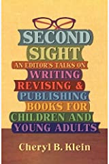 Second Sight: An Editor's Talks on Writing, Revising, and Publishing Books for Children and Young Adults Paperback