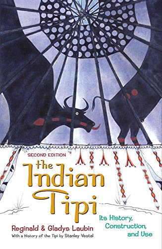 Download The Indian Tipi: Its History, Construction, and Use 0806122366