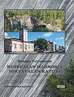 Ruskealan Marmoria - Sortavalan Katuja: Photo Book