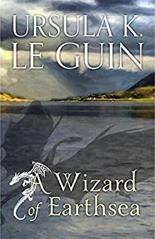 A Wizard of Earthsea: The First Book of Earthsea (The Earthsea Quartet 1) by [Le Guin, Ursula K.]