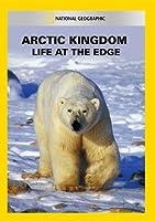 Arctic Kingdom: Life at the Edge [DVD] [Import]