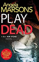 Play Dead: A gripping serial killer thriller (Detective Kim Stone)