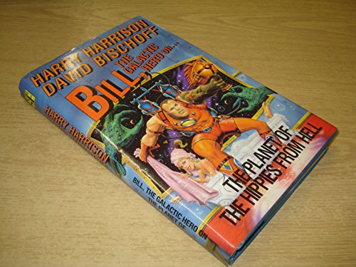 Download Bill, the Galactic Hero on the Planet of the Hippies from Hell 0575049839