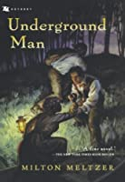 Underground Man (Odyssey/Harcourt Young Classic)
