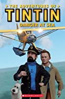 The Adventures of Tintin: Danger at Sea (Popcorn Readers)