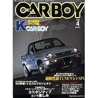 CAR BOY (カーボーイ) 2009年 04月号 [雑誌]