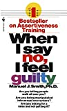 When I Say No, I Feel Guilty: How to Cope, Using the Skills of Systematic Assertive Therapy (English Edition)
