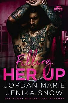 Filling Her Up (Hot-Bites) by [Snow, Jenika, Marie, Jordan]
