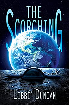 The Scorching (The Scorching Trilogy Book 1) by [Duncan, Libbi]