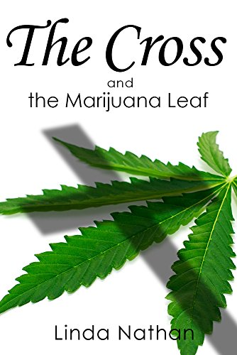 The Cross and the Marijuana Leaf (English Edition)